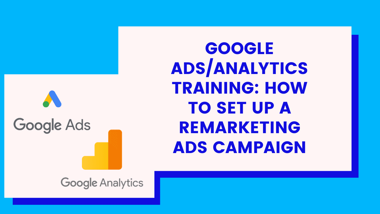 How to Set Up Remarketing in Google Ads & Analytics